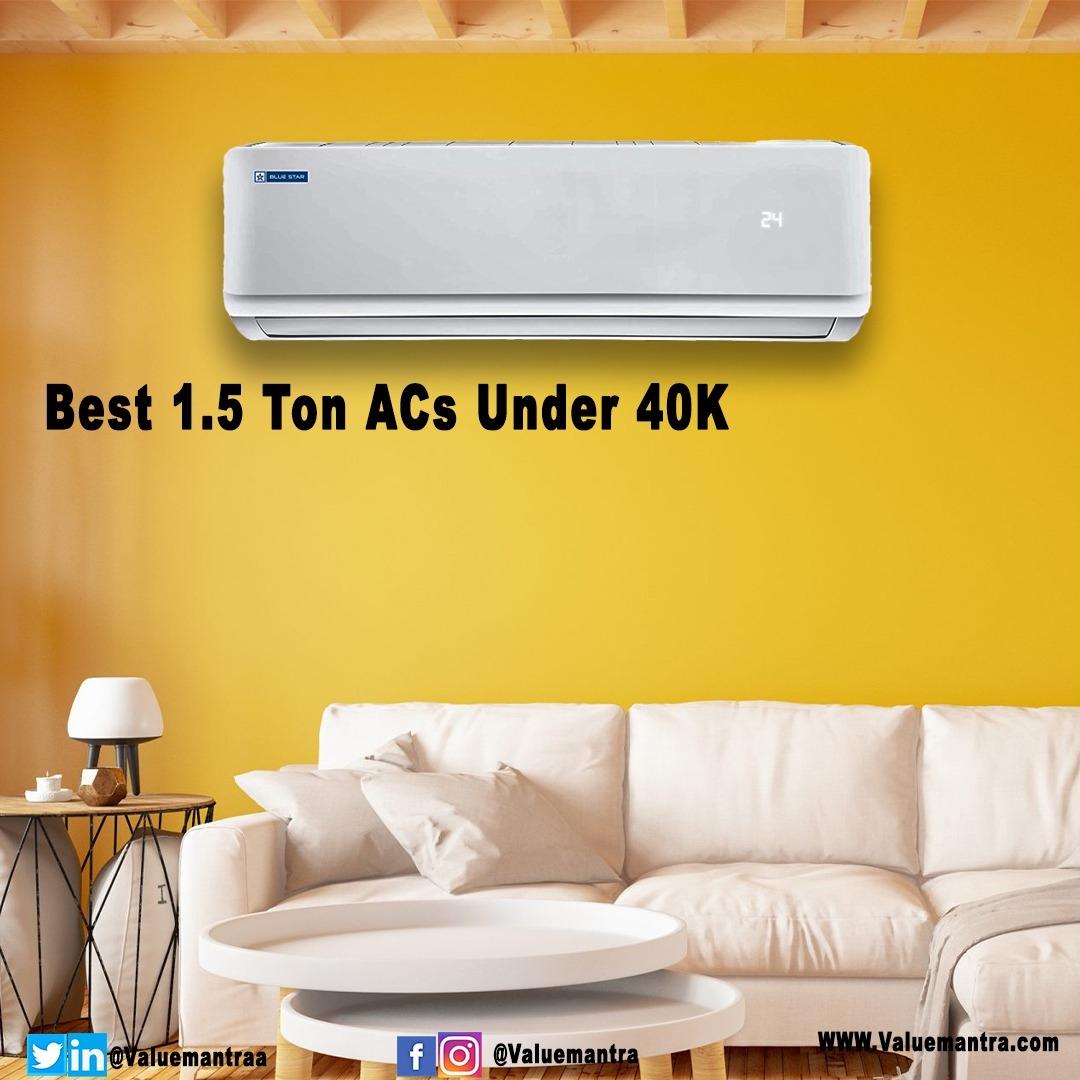Best 1.5 Ton ACs under 40000