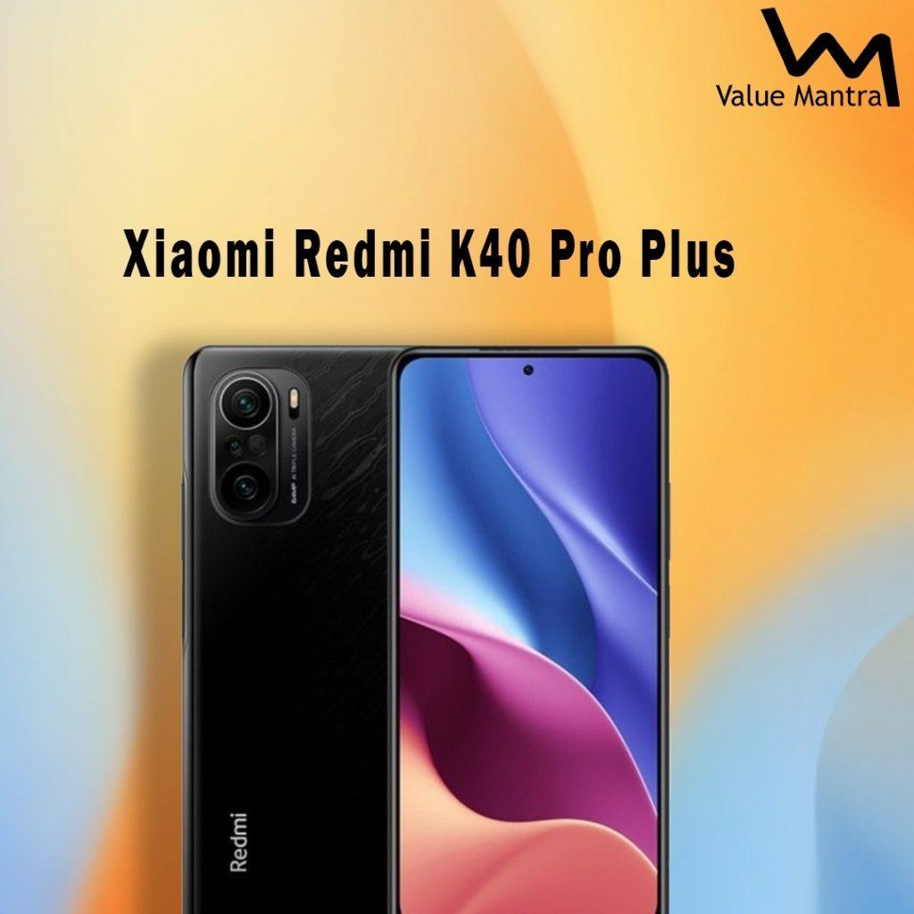 Xiaomi Redmi K40 Pro Plus 5g smartphone